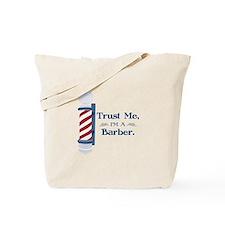 Trust Me Im A Barber Tote Bag