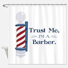 Trust Me Im A Barber Shower Curtain