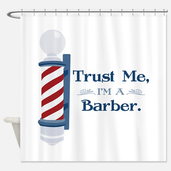 Trust Me Im A Barber Shower Curtain