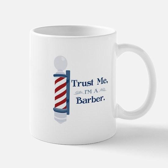Trust Me Im A Barber Mugs