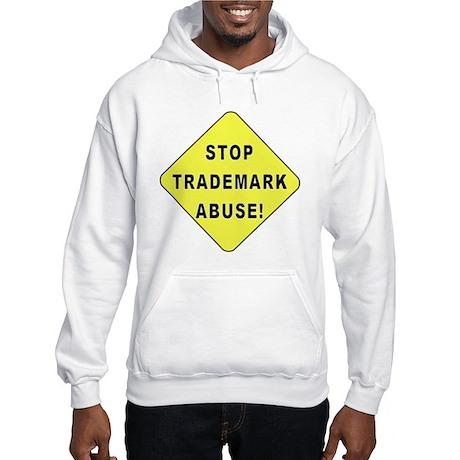 Stop Trademark Abuse! Hooded Sweatshirt