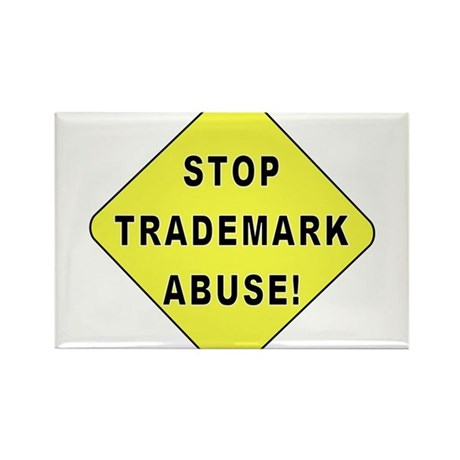 Stop Trademark Abuse! Rectangle Magnet