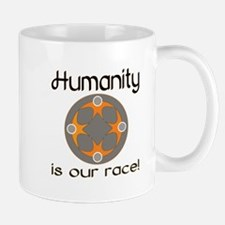Humanity is Our Race! Mug