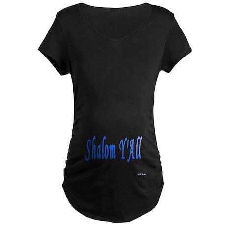 Jewish Shalom Y'ALL Maternity Dark T-Shirt
