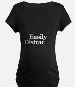 Easily Distracted Maternity T-Shirt