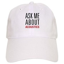 Acoustics - Ask Me About - Cap