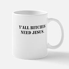 Bitches need Jesus - Black Text Mugs