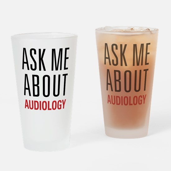 Audiology - Ask Me About - Drinking Glass