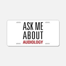 Audiology - Ask Me About - Aluminum License Plate
