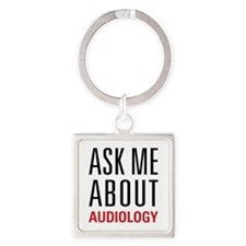 Audiology - Ask Me About - Square Keychain