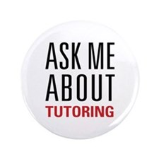 "Tutoring - Ask Me - 3.5"" Button"