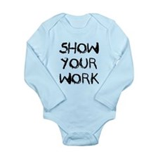 Show Your Work Body Suit