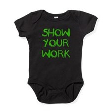 Show Your Work Baby Bodysuit