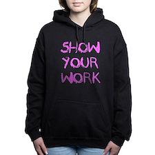 Show Your Work Women's Hooded Sweatshirt