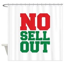 NO SELL OUT Shower Curtain