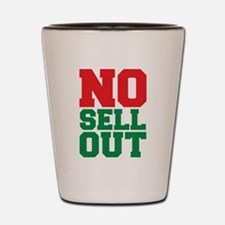 NO SELL OUT Shot Glass