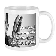 Im sorry, is my working interrupting... Mug