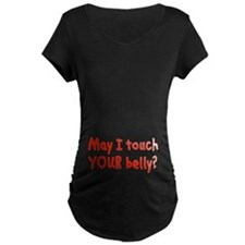 May i touch your belly? T-Shirt