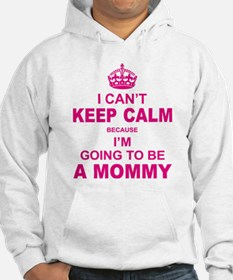 ....I am Going to be A Mommy Hoodie