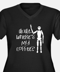 Dude-Wheres my coffee Plus Size T-Shirt