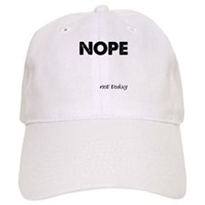 Nope Not Today Hat