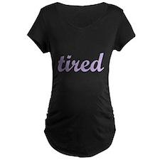 tired Maternity T-Shirt