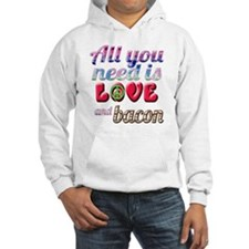 All You Need is Love and Bacon Hoodie