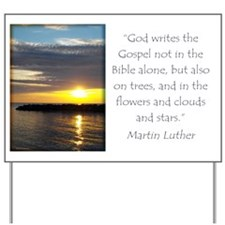 Martin Luther Nature quote Yard Sign