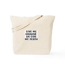 Give me Grouse Tote Bag