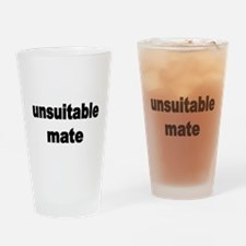 unsuitable mate Drinking Glass