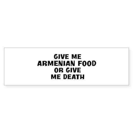 Give me Armenian Food Bumper Sticker