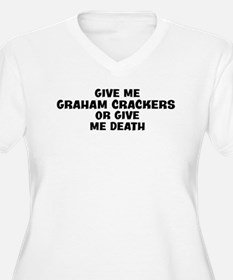 Give me Graham Crackers T-Shirt