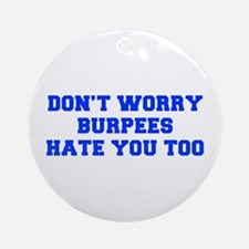 BURPEES-HATE-YOU-TOO-FRESH-BLUE Ornament (Round)