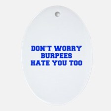 BURPEES-HATE-YOU-TOO-FRESH-BLUE Ornament (Oval)