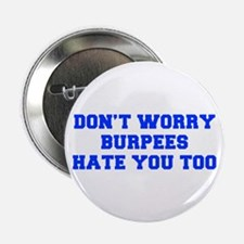 """BURPEES-HATE-YOU-TOO-FRESH-BLUE 2.25"""" Button (10 p"""