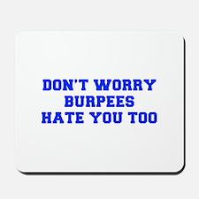 BURPEES-HATE-YOU-TOO-FRESH-BLUE Mousepad