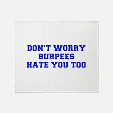 BURPEES-HATE-YOU-TOO-FRESH-BLUE Throw Blanket