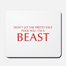DONT-LET-THE-PRETTY-FACE-OPT-RED Mousepad