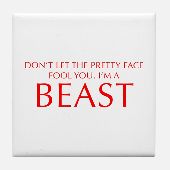 DONT-LET-THE-PRETTY-FACE-OPT-RED Tile Coaster