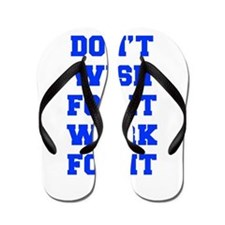 DONT-WISH-FOR-IT-FRESH-BLUE Flip Flops