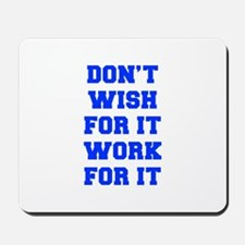 DONT-WISH-FOR-IT-FRESH-BLUE Mousepad