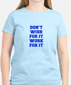 DONT-WISH-FOR-IT-FRESH-BLUE T-Shirt