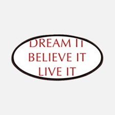 DREAM-IT-BELIEVE-IT-LIVE-IT-OPT-RED Patches