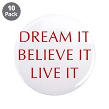 "DREAM-IT-BELIEVE-IT-LIVE-IT-OPT-RED 3.5"" Button (1"