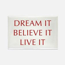 DREAM-IT-BELIEVE-IT-LIVE-IT-OPT-RED Magnets