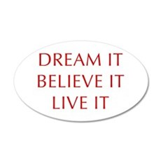 DREAM-IT-BELIEVE-IT-LIVE-IT-OPT-RED Wall Decal