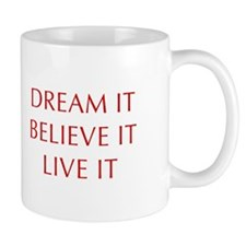 DREAM-IT-BELIEVE-IT-LIVE-IT-OPT-RED Mugs