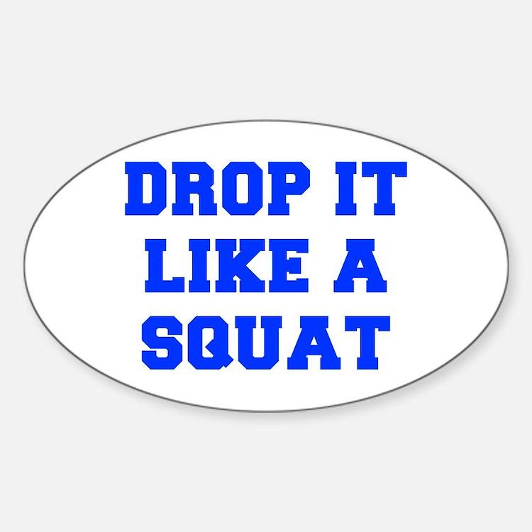 DROP-IT-LIKE-A-SQUAT-FRESH-BLUE Decal