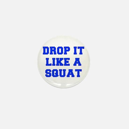 DROP-IT-LIKE-A-SQUAT-FRESH-BLUE Mini Button