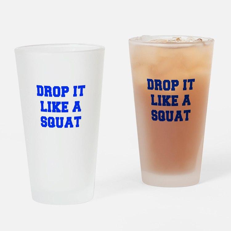 DROP-IT-LIKE-A-SQUAT-FRESH-BLUE Drinking Glass